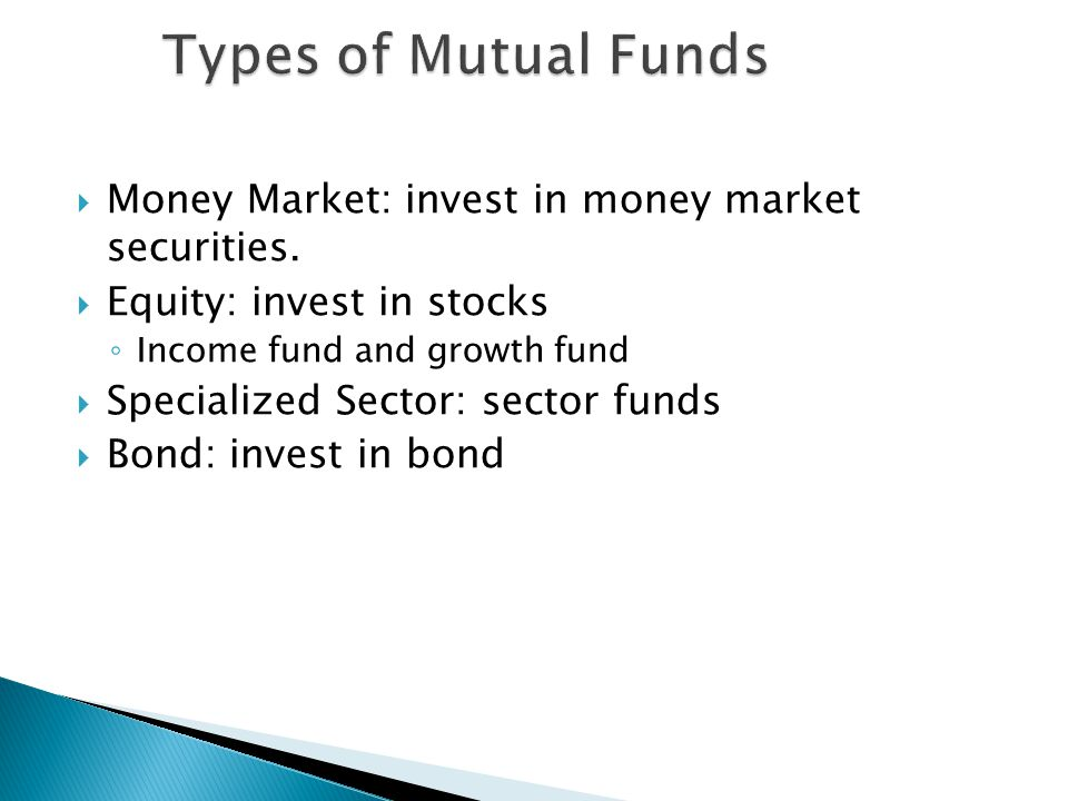  Money Market: invest in money market securities.