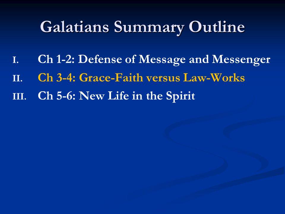 Ch 3-4: Grace-Faith versus Law-Works A.3:1-9The Preeminence of Faith B.