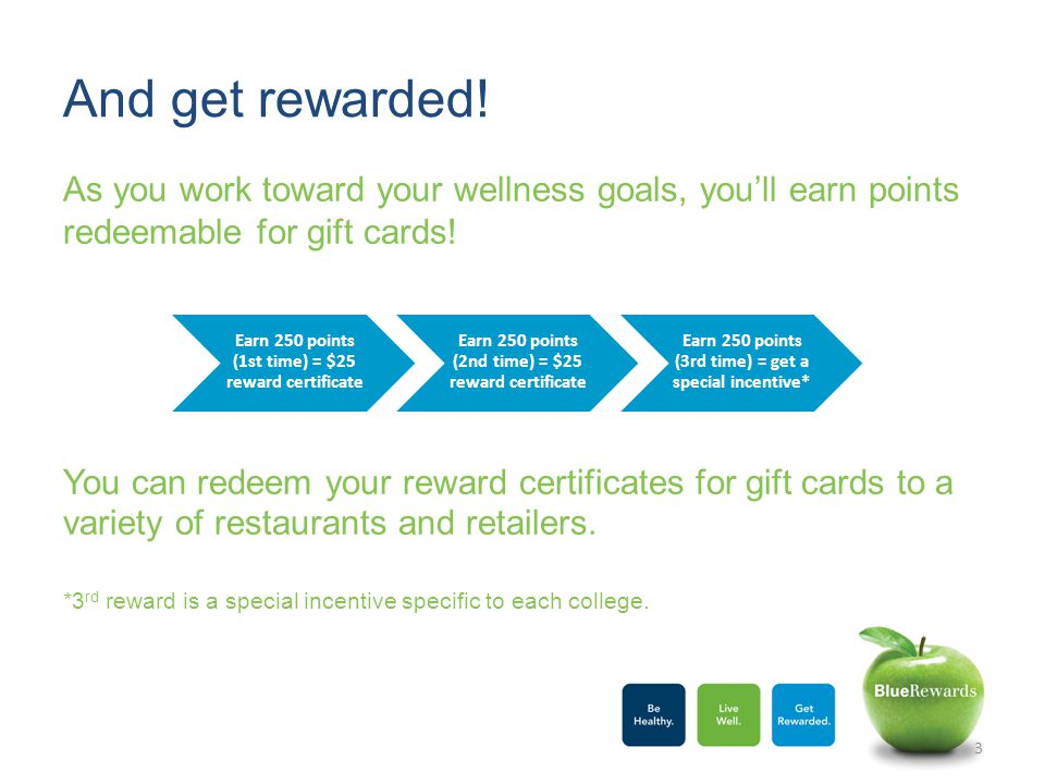 As you work toward your wellness goals, you'll earn points redeemable for gift cards.