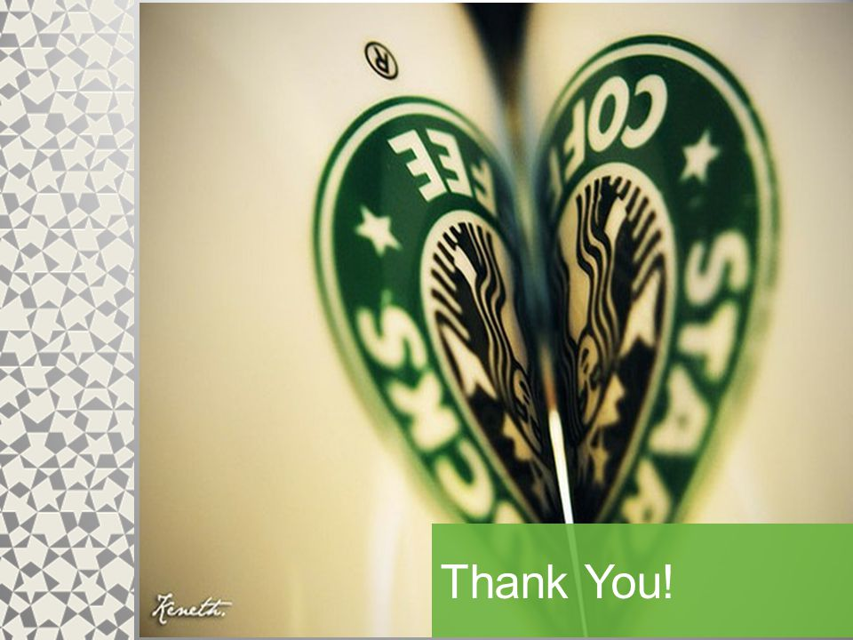 © 2011 Starbucks Coffee Company. All Rights Reserved. Company Confidential. 14 Thank You!
