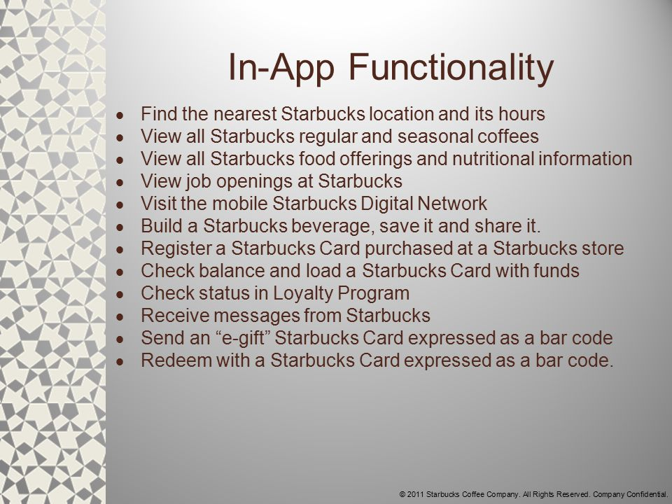 © 2011 Starbucks Coffee Company. All Rights Reserved. Company Confidential. Store Locater