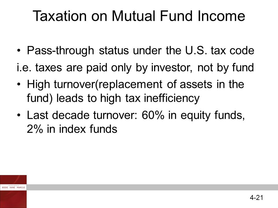4-21 Taxation on Mutual Fund Income Pass-through status under the U.S.