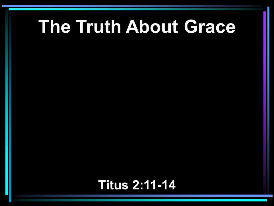 Grace Defined Grace Misunderstood Grace Applied