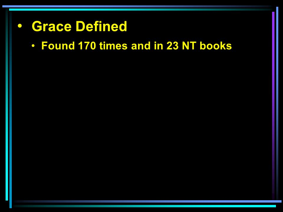 Grace Defined Found 170 times and in 23 NT books Favor