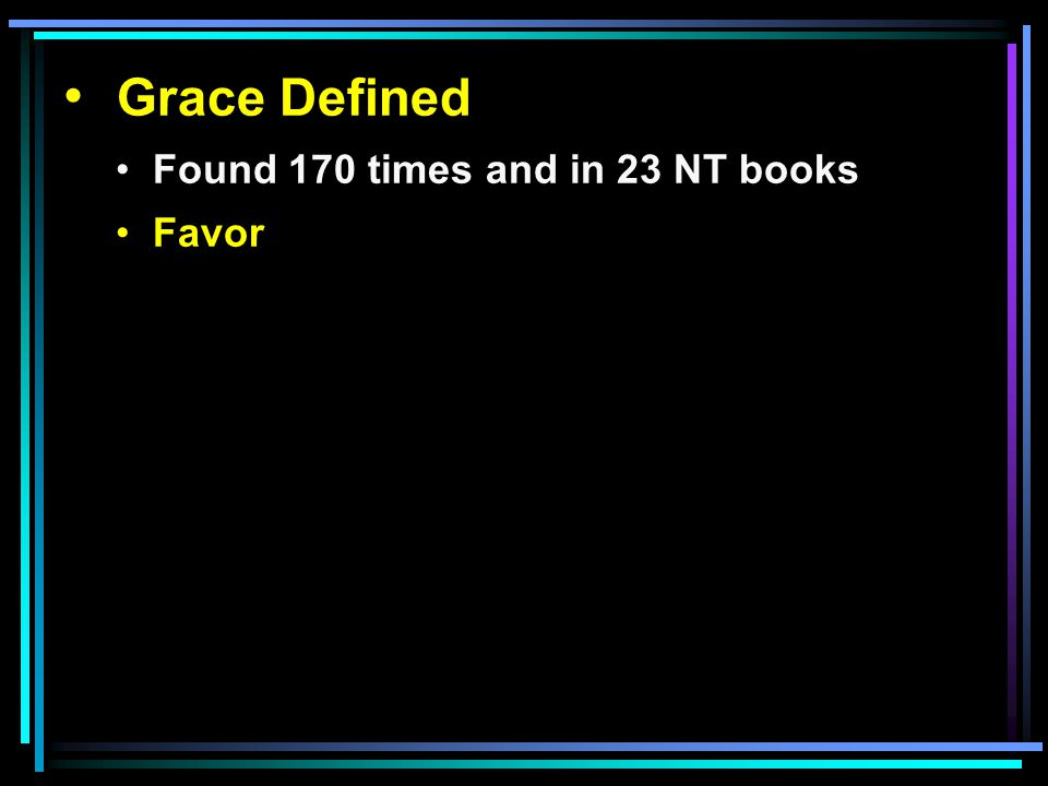 Grace Defined Grace Misunderstood Grace and works Rom. 11:5-6 Common conception