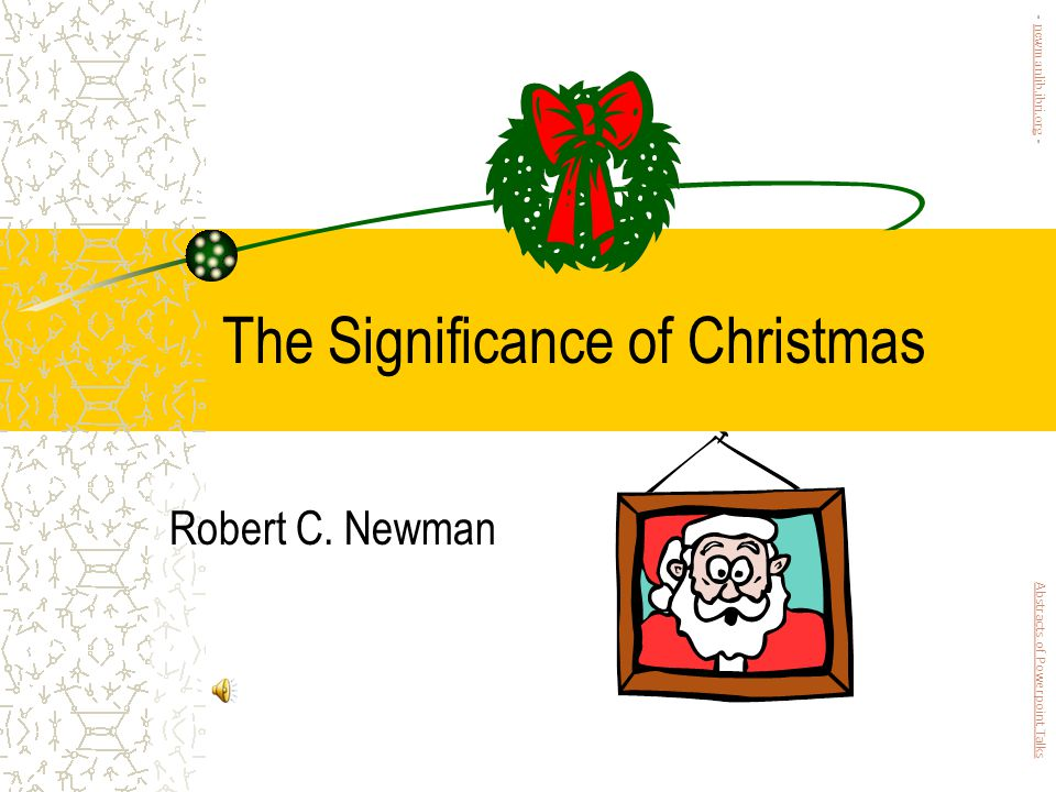The Significance of Christmas Robert C.