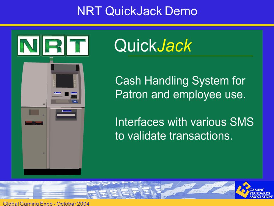 Global Gaming Expo - October 2004 NRT QuickJack Demo
