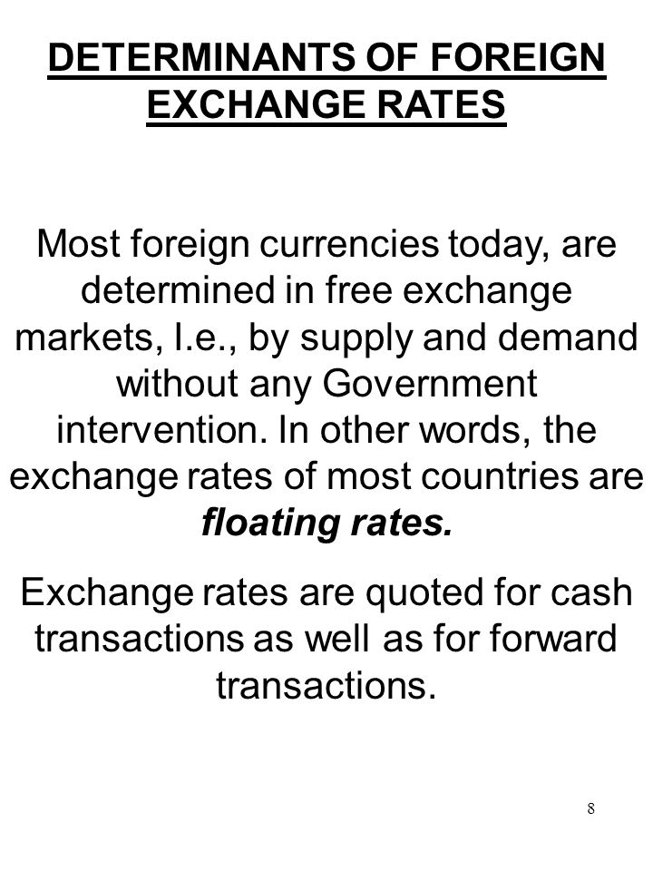 9 Freely floating exchange rates. No central bank intervention Managed floating exchange rate.
