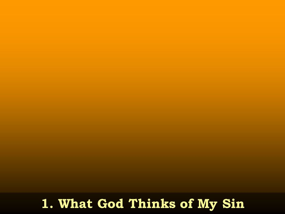 1. What God Thinks of My Sin