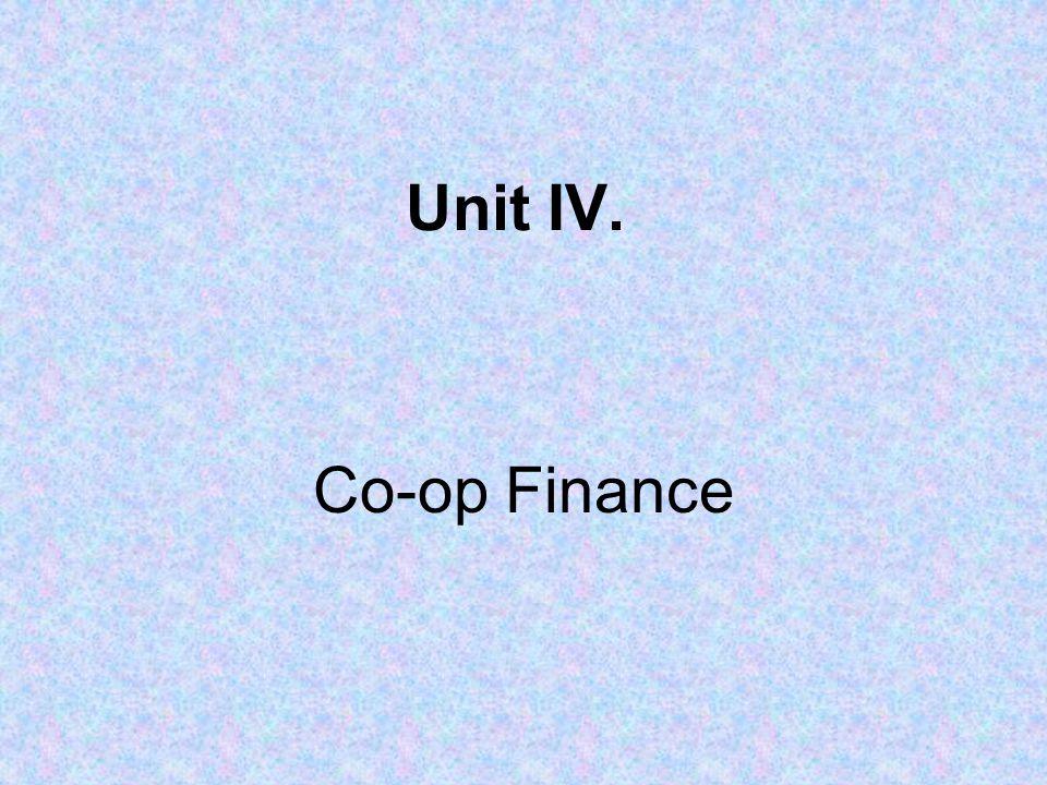 Unit IV. Co-op Finance