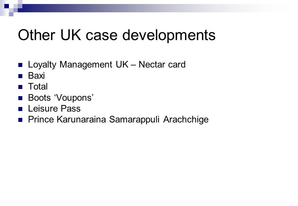 Loyalty Management UK – Nectar card Baxi Total Boots 'Voupons' Leisure Pass Prince Karunaraina Samarappuli Arachchige Other UK case developments