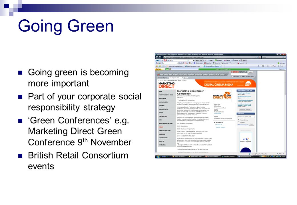 Going Green Going green is becoming more important Part of your corporate social responsibility strategy 'Green Conferences' e.g.
