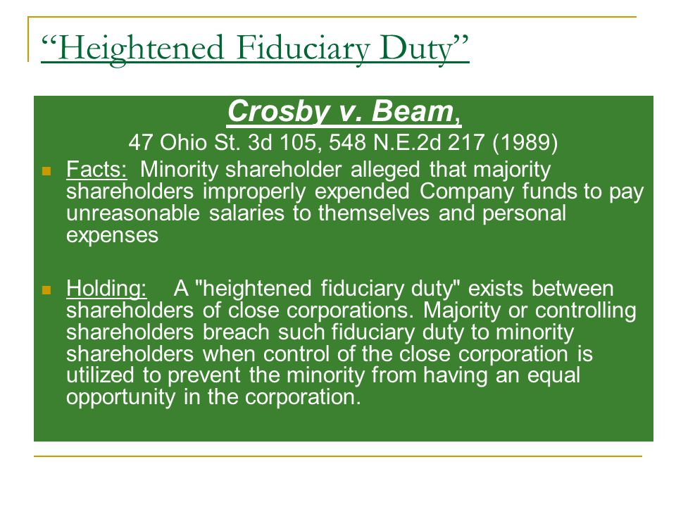 Heightened Fiduciary Duty Crosby v. Beam, 47 Ohio St.