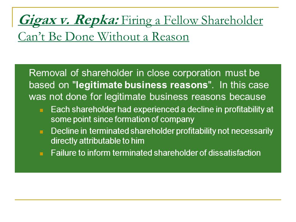 Gigax v. Repka: Firing a Fellow Shareholder Can't Be Done Without a Reason Removal of shareholder in close corporation must be based on
