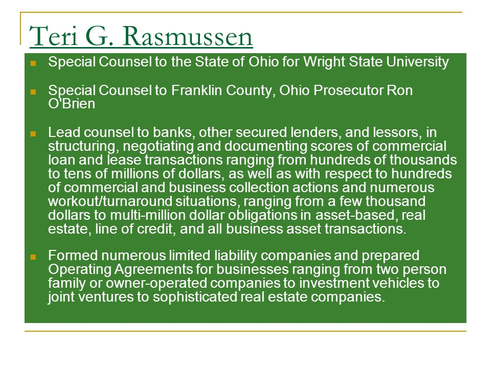 Teri G. Rasmussen Special Counsel to the State of Ohio for Wright State University Special Counsel to Franklin County, Ohio Prosecutor Ron O'Brien Lea