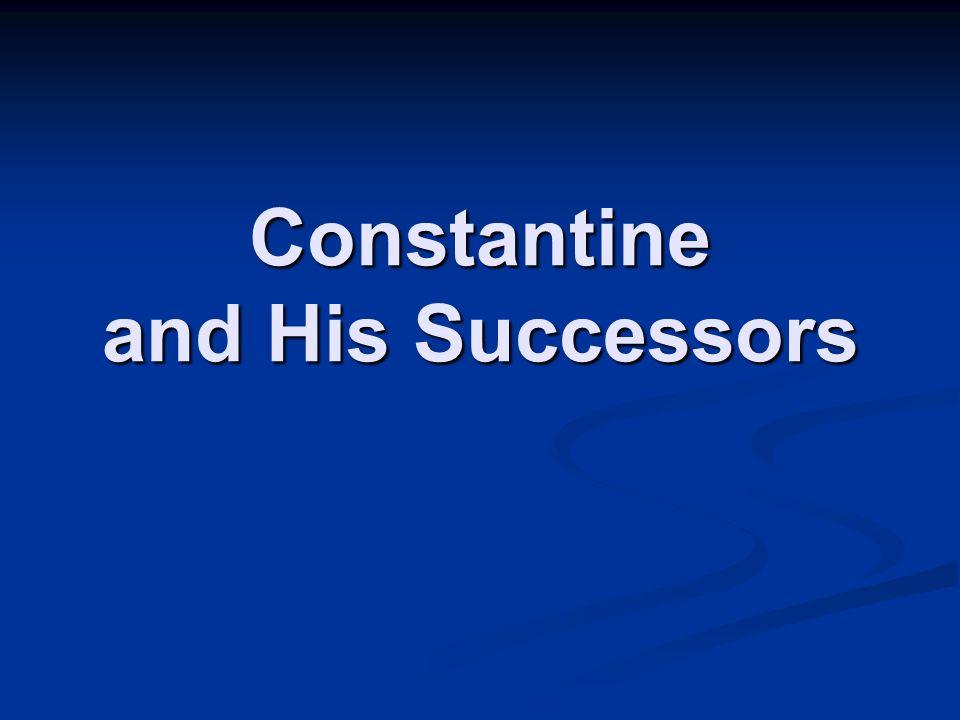 Constantine and His Successors