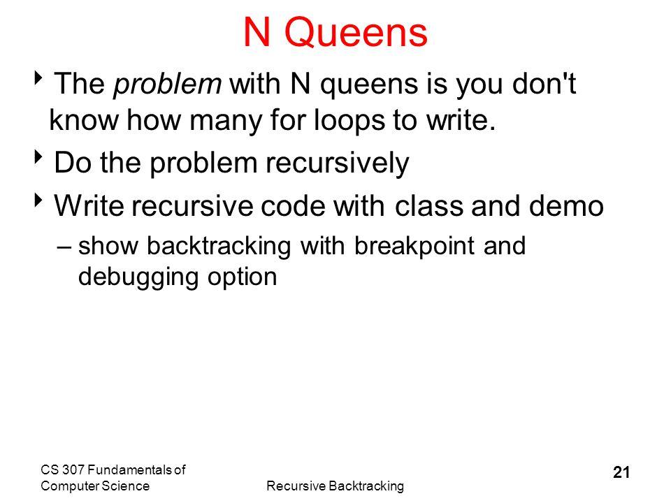 CS 307 Fundamentals of Computer ScienceRecursive Backtracking 22 Recursive Backtracking  You must practice!!.