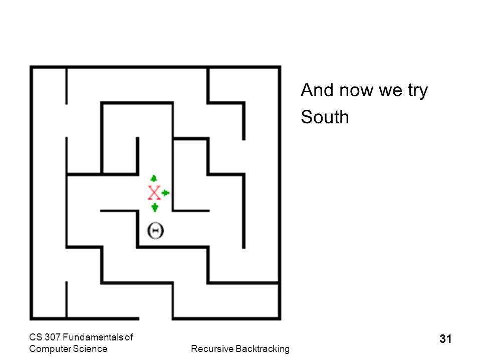 CS 307 Fundamentals of Computer ScienceRecursive Backtracking 32 Path Eventually Found