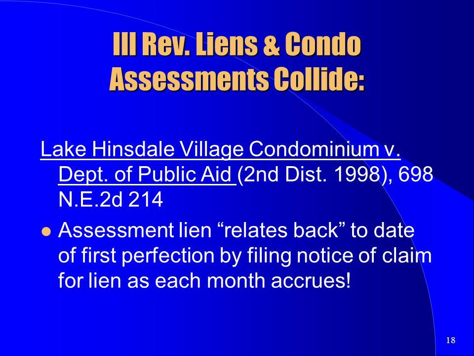 18 Ill Rev. Liens & Condo Assessments Collide: Lake Hinsdale Village Condominium v.