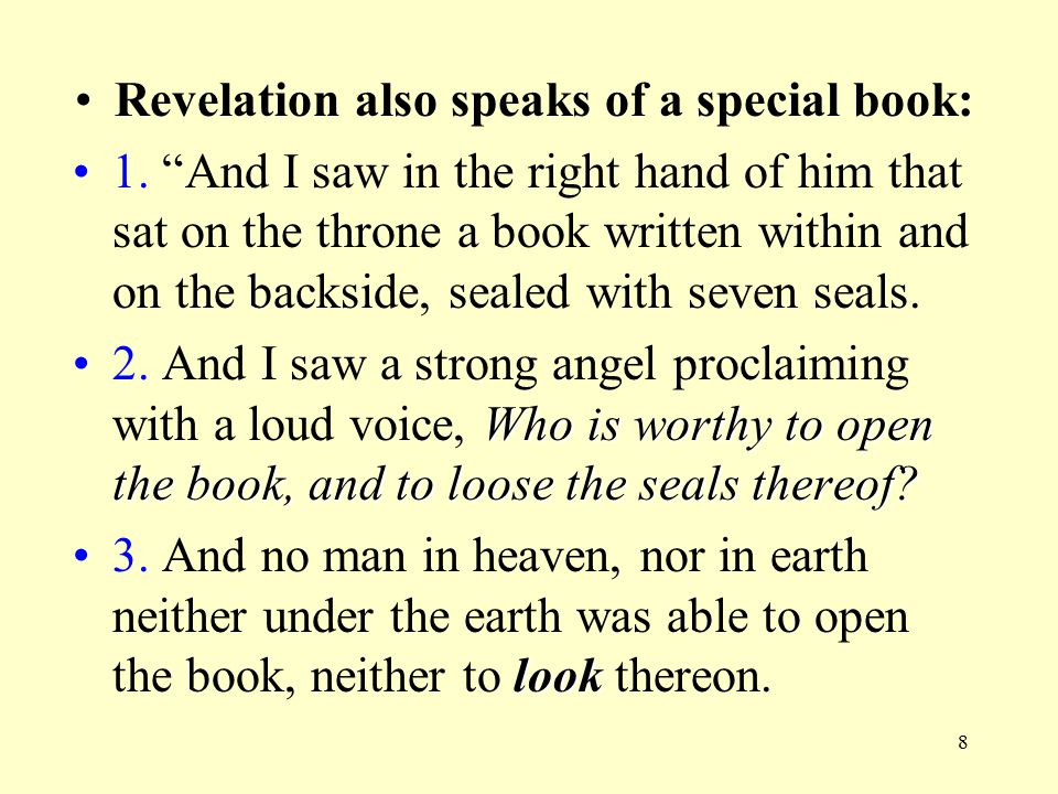 8 Revelation also speaks of a special book: 1.