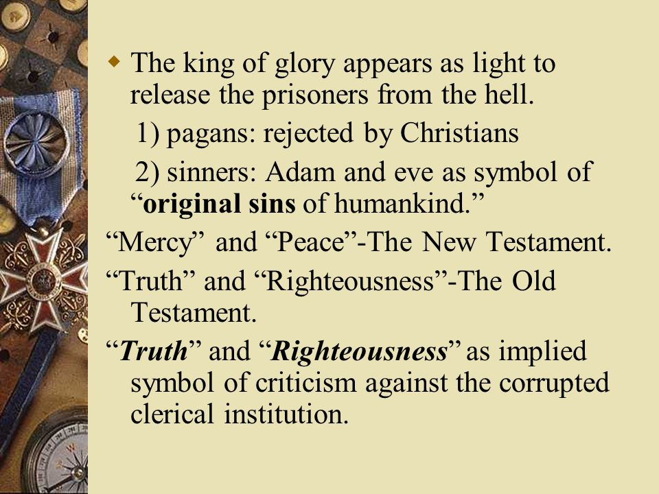  The king of glory appears as light to release the prisoners from the hell.