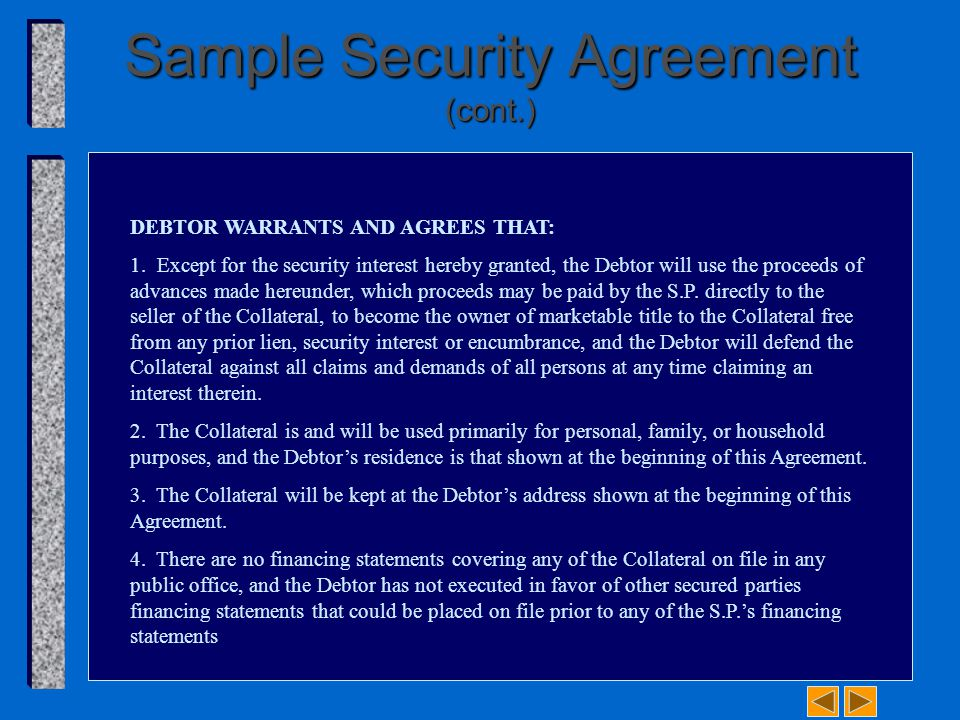 Sample Security Agreement (cont.) DEBTOR WARRANTS AND AGREES THAT: 1.