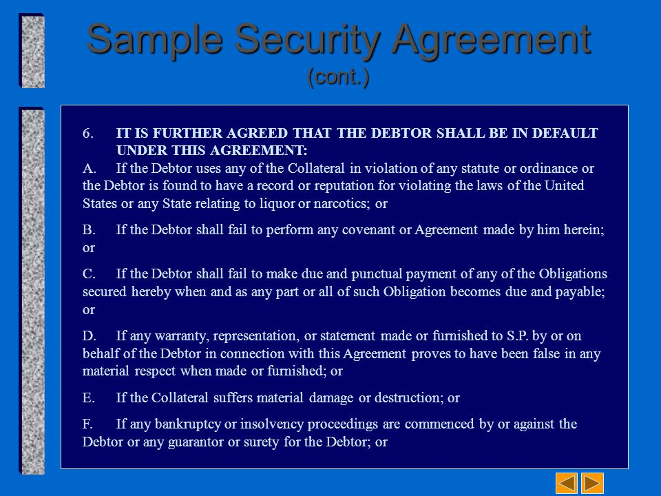 6. IT IS FURTHER AGREED THAT THE DEBTOR SHALL BE IN DEFAULT UNDER THIS AGREEMENT: A.If the Debtor uses any of the Collateral in violation of any statu