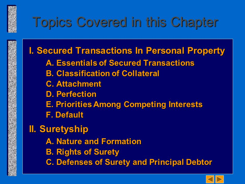Topics Covered in this Chapter I. Secured Transactions In Personal Property A.