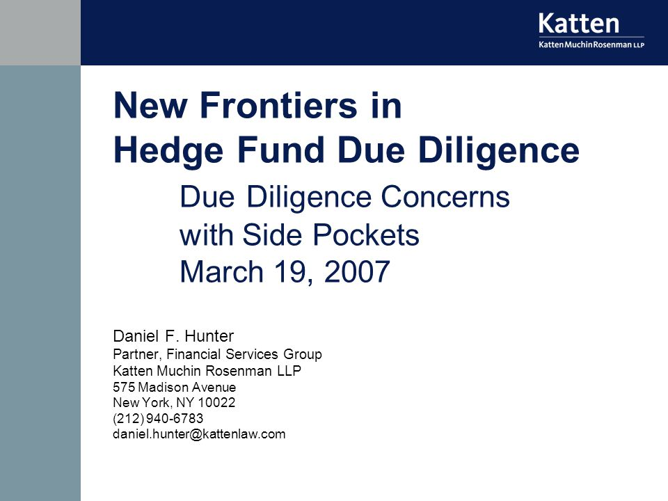 New Frontiers in Hedge Fund Due Diligence DueDiligence Concerns with Side Pockets March 19, 2007 Daniel F.