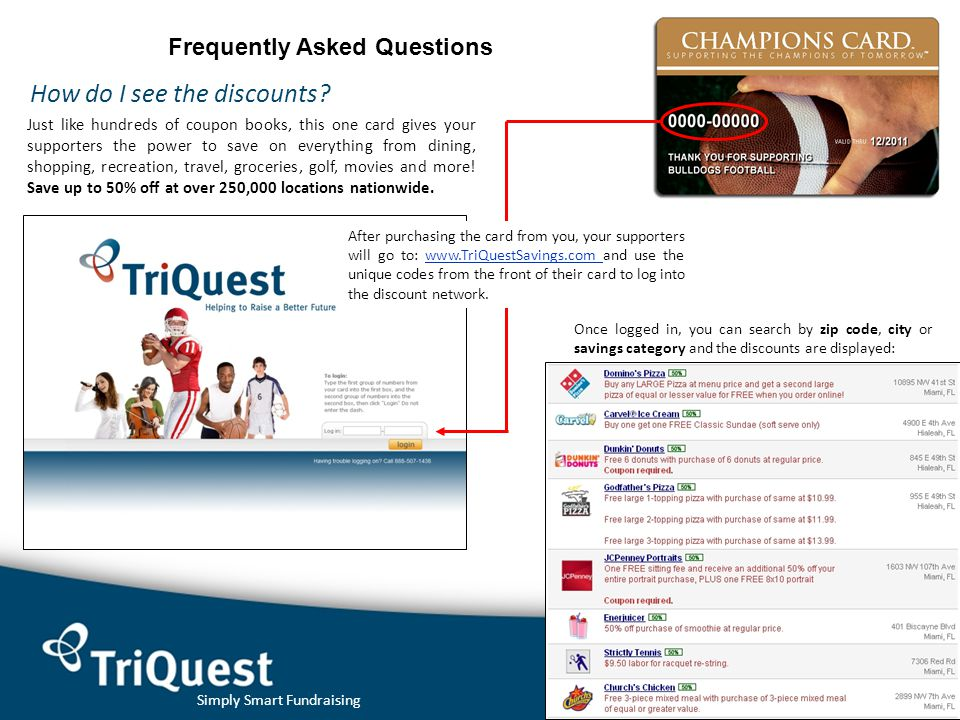 Simply Smart Fundraising © 2010 TriQuest Frequently Asked Questions How do you use the discounts.