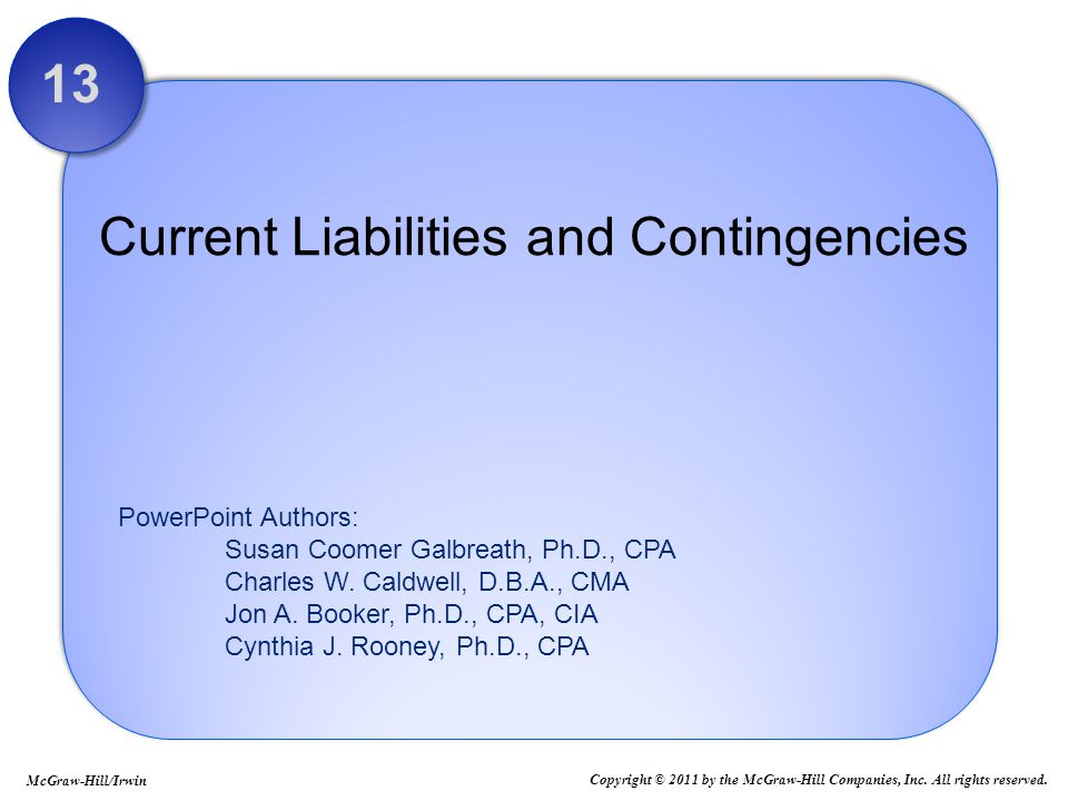 13 - 32 Gain Contingencies As a general rule, we never record GAIN contingencies.