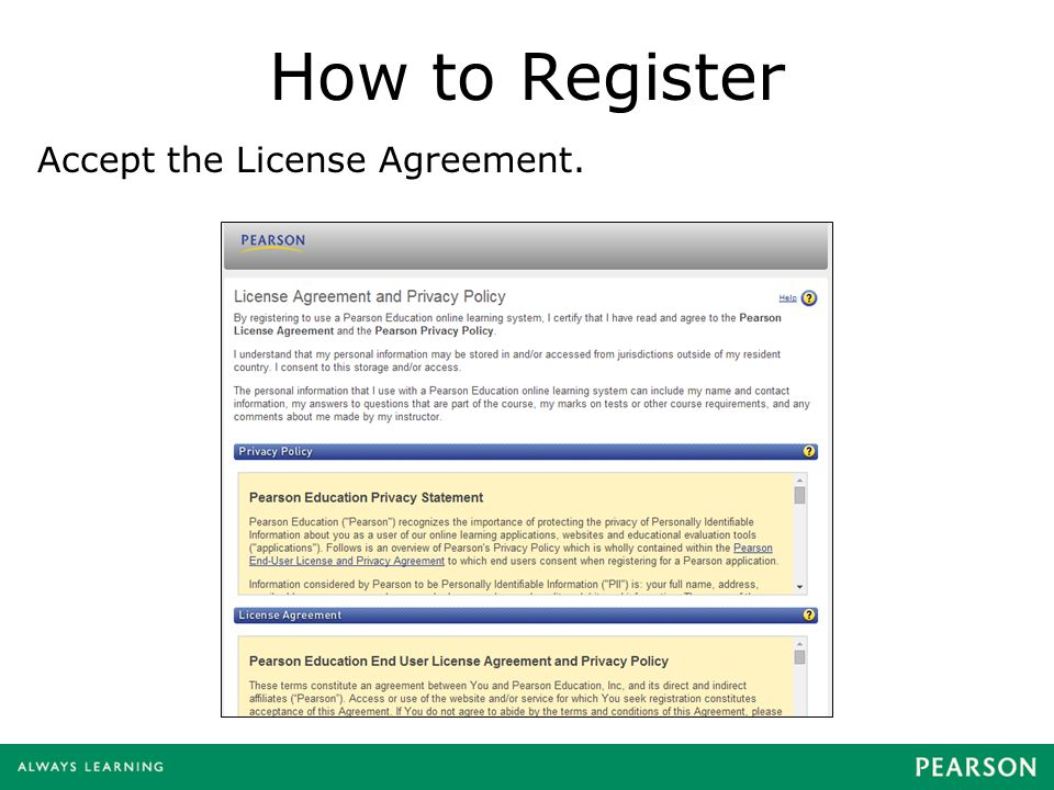 How to Register Accept the License Agreement.