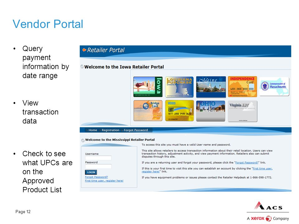 Page 12 Vendor Portal View transaction data Query payment information by date range Check to see what UPCs are on the Approved Product List