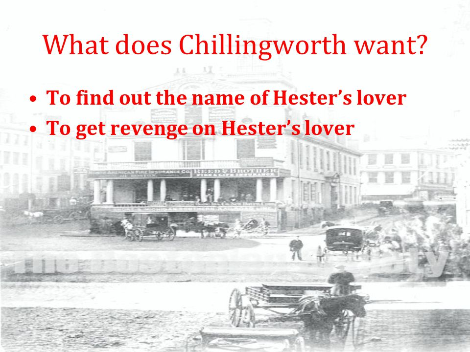 What does Chillingworth want.