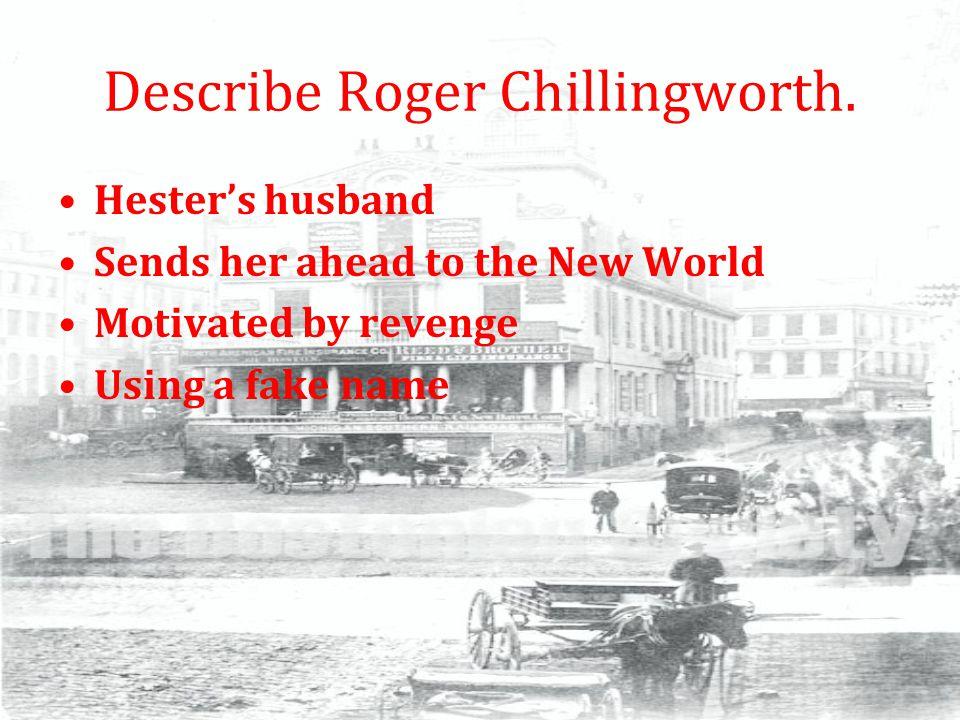 Describe Roger Chillingworth.