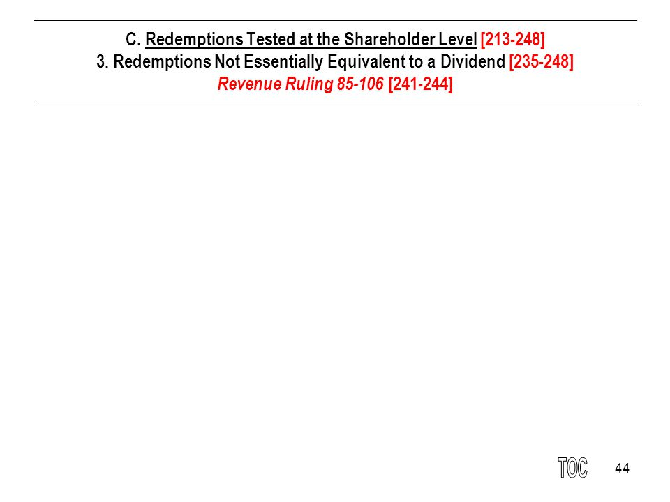 44 C. Redemptions Tested at the Shareholder Level [213-248] 3.