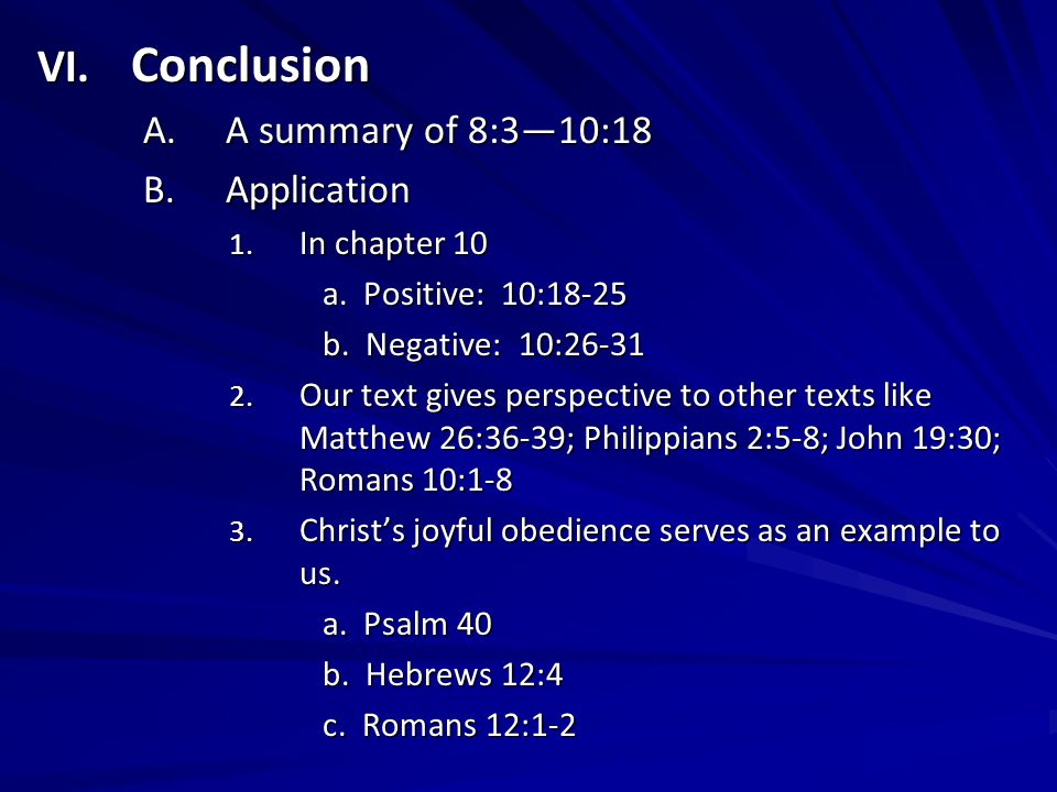 VI. Conclusion A.A summary of 8:3—10:18 B.Application 1.