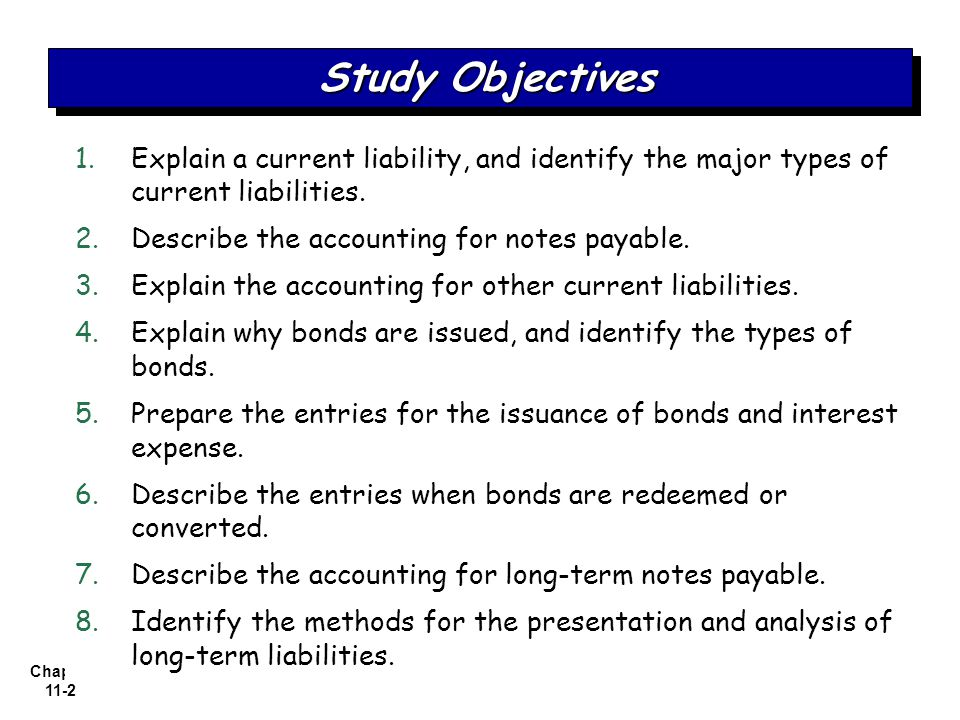 Chapter 11-2 1. 1.Explain a current liability, and identify the major types of current liabilities.