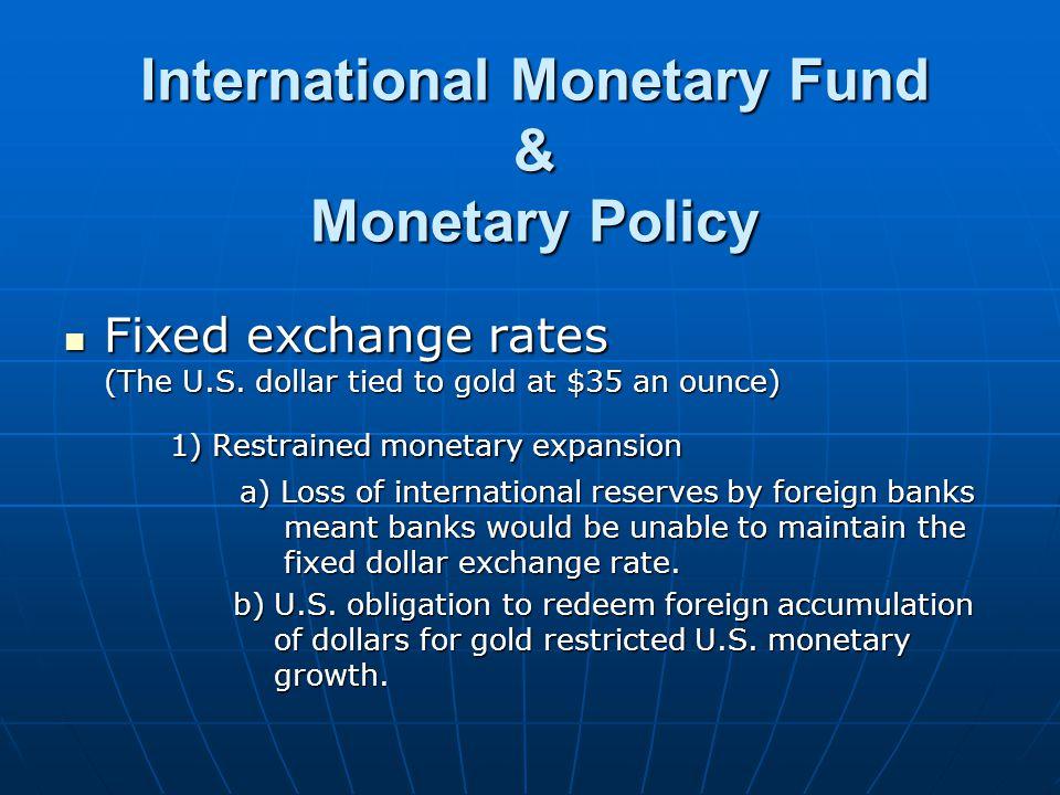 International Monetary Fund & Monetary Policy Fixed exchange rates (The U.S.