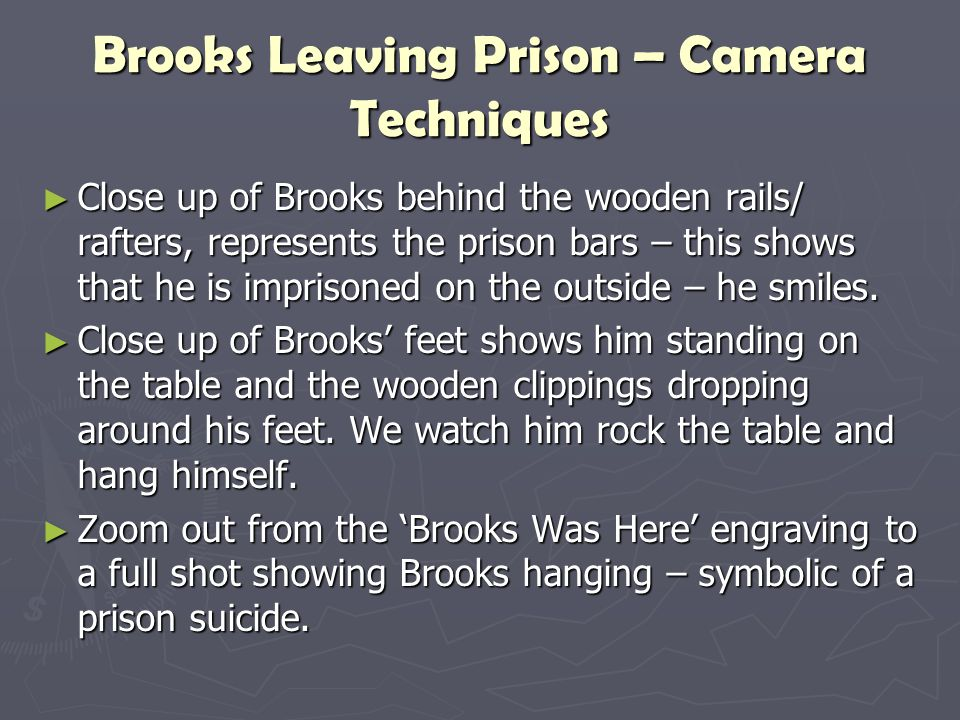 Brooks Leaving Prison – Camera Techniques ► Close up of Brooks behind the wooden rails/ rafters, represents the prison bars – this shows that he is im