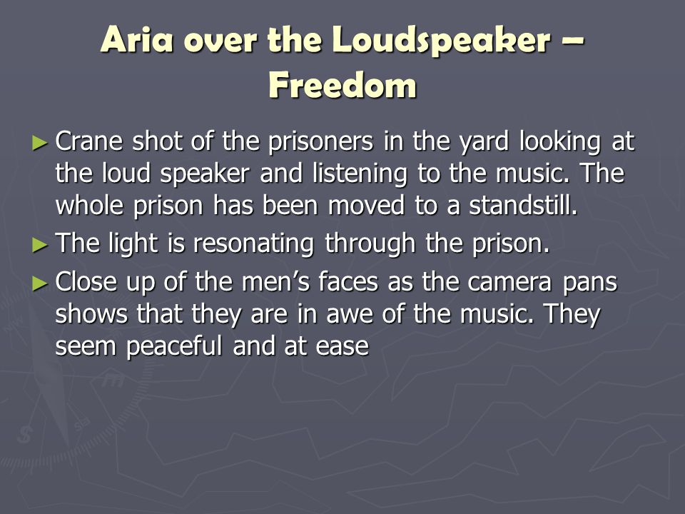 Aria over the Loudspeaker – Freedom ► Crane shot of the prisoners in the yard looking at the loud speaker and listening to the music. The whole prison