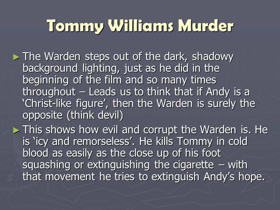 Tommy Williams Murder ► The Warden steps out of the dark, shadowy background lighting, just as he did in the beginning of the film and so many times t