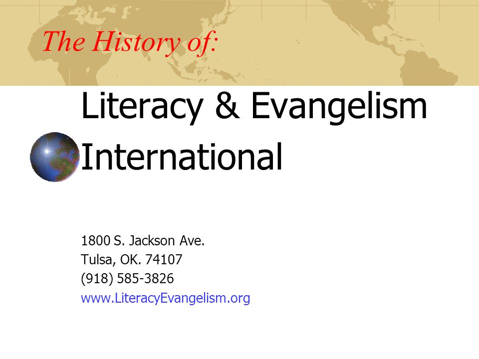 The History of: Literacy & Evangelism International 1800 S.