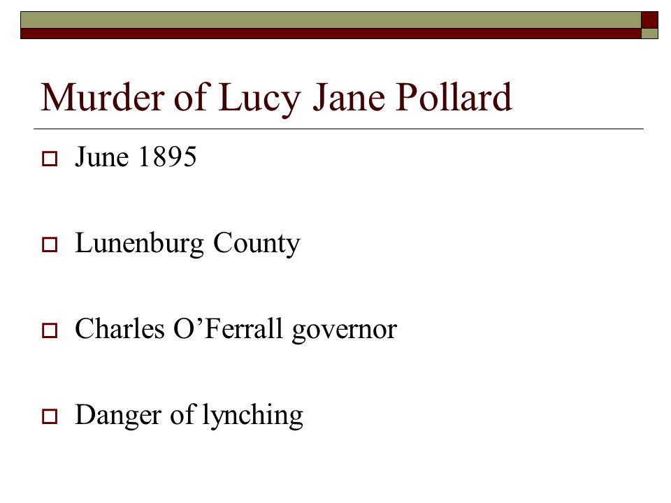 Murder of Lucy Jane Pollard  June 1895  Lunenburg County  Charles O'Ferrall governor  Danger of lynching