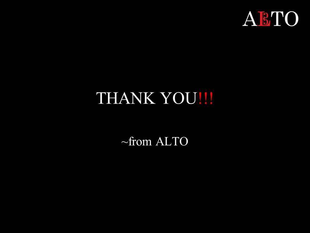 THANK YOU!!! ~from ALTO