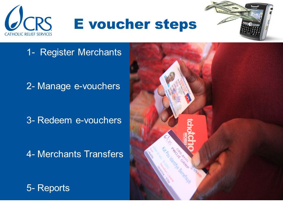 E voucher steps 1- Register Merchants 2- Manage e-vouchers 3- Redeem e-vouchers 4- Merchants Transfers 5- Reports