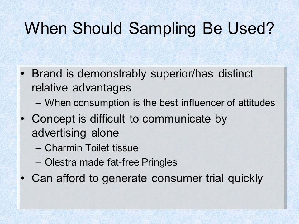 When Should Sampling Be Used.