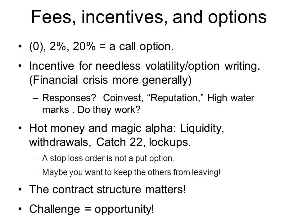 Fees, incentives, and options (0), 2%, 20% = a call option.