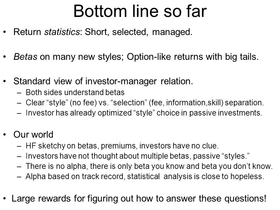 Bottom line so far Return statistics: Short, selected, managed.
