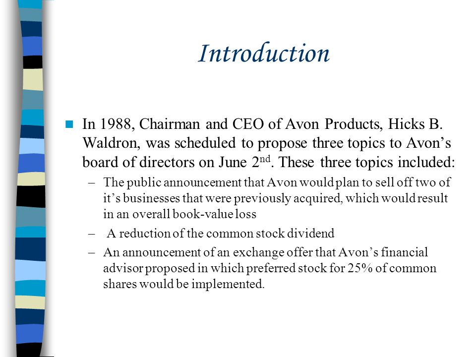 Introduction In 1988, Chairman and CEO of Avon Products, Hicks B.
